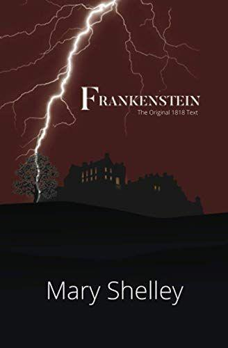 """<p><strong>Mary Shelley</strong></p><p>amazon.com</p><p><strong>$8.95</strong></p><p><a href=""""https://www.amazon.com/dp/1954839081?tag=syn-yahoo-20&ascsubtag=%5Bartid%7C10055.g.37066383%5Bsrc%7Cyahoo-us"""" rel=""""nofollow noopener"""" target=""""_blank"""" data-ylk=""""slk:Shop Now"""" class=""""link rapid-noclick-resp"""">Shop Now</a></p><p>Most people probably know the basics of the monster created from animated dead tissue. But did you know Shelley wrote it when she was just 18 as part of a ghost story contest between her, Lord Byron and her future husband Percy Bysshe Shelley? If you've never read the novel that's widely celebrated as the first horror <em>and</em> possibly the first science fiction novel, there's no time like today. </p><p><strong>RELATED: </strong><a href=""""https://www.goodhousekeeping.com/life/entertainment/g3915/scary-kids-books/"""" rel=""""nofollow noopener"""" target=""""_blank"""" data-ylk=""""slk:20 Scary Books for Kids Who Like Sneaking Flashlights Under Their Blankets"""" class=""""link rapid-noclick-resp"""">20 Scary Books for Kids Who Like Sneaking Flashlights Under Their Blankets</a></p>"""