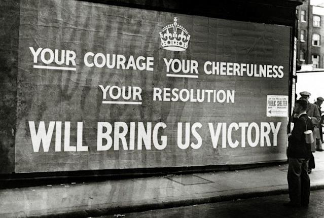 A poster on a London street gives encouragement in September 1939. (Photo: Popperfoto/Getty Images)