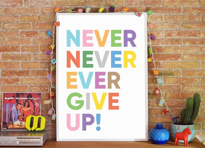 <p>We love the vibrant colors on this <span>Never Ever Give Up Inspirational Print</span> ($7).</p>