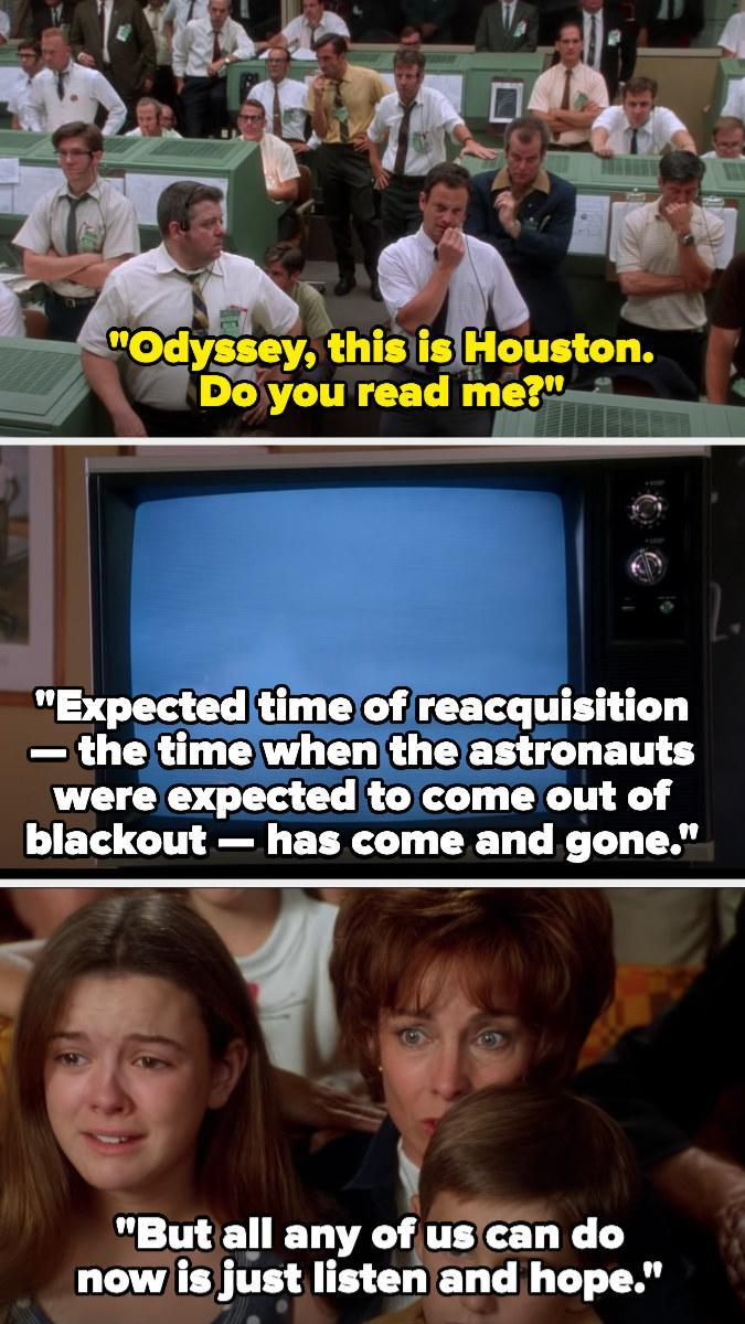 Houston tries to get ahold of Apollo 13 as people watch the news, and the newscaster says they should've made contact by now