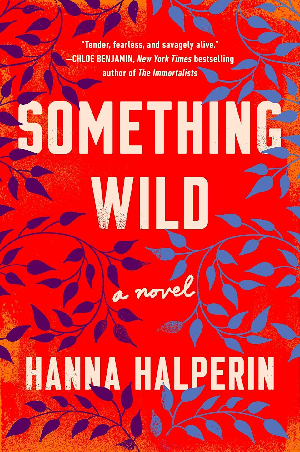 <p><span><strong>Something Wild</strong></span> by Hanna Halperin is a story of sisters and mothers, and the secrets they keep. When they return home to help their mother move, Tanya and Nessa discover their mom is in an abusive relationship. As they try to convince their mother to leave, each woman will be forced to confront memories they would rather forget. </p> <p><em>Out June 29</em></p>
