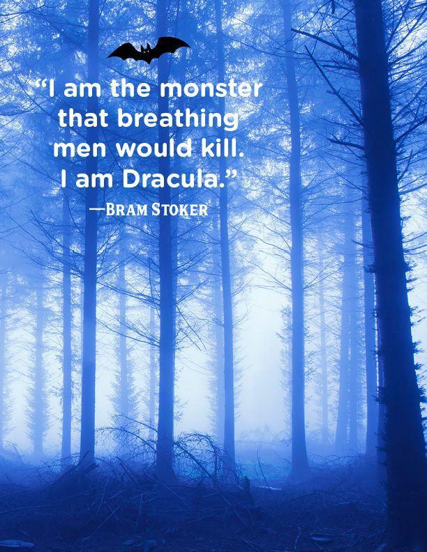 """<p>""""I am the monster that breathing men would kill. I am Dracula.""""</p>"""