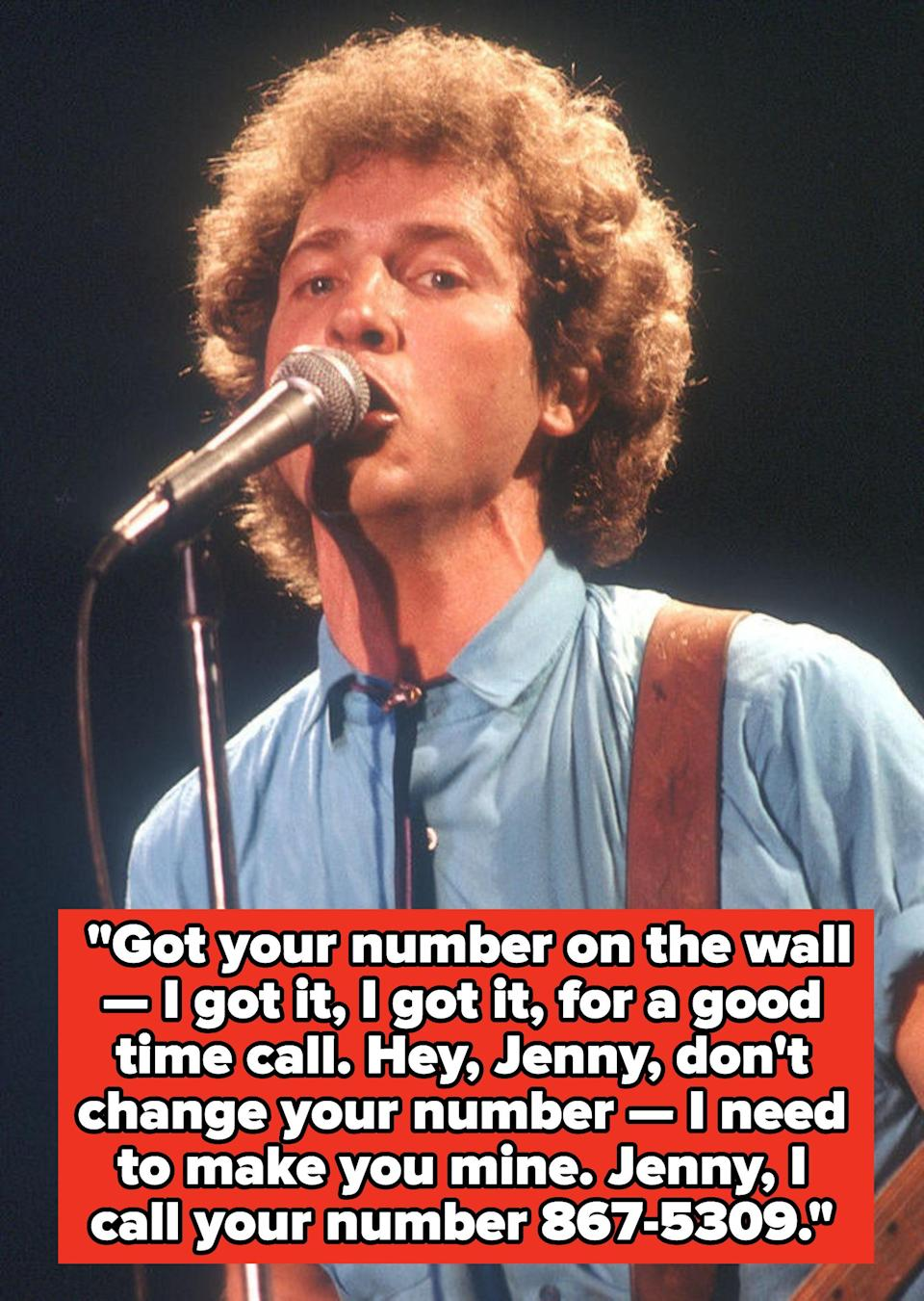 """Tommy Tutone lyrics: """"Got your number on the wall — I got it, I got it, for a good time call. Hey, Jenny, don't change your number — I need to make you mine. Jenny, I call your number 867-5309"""""""