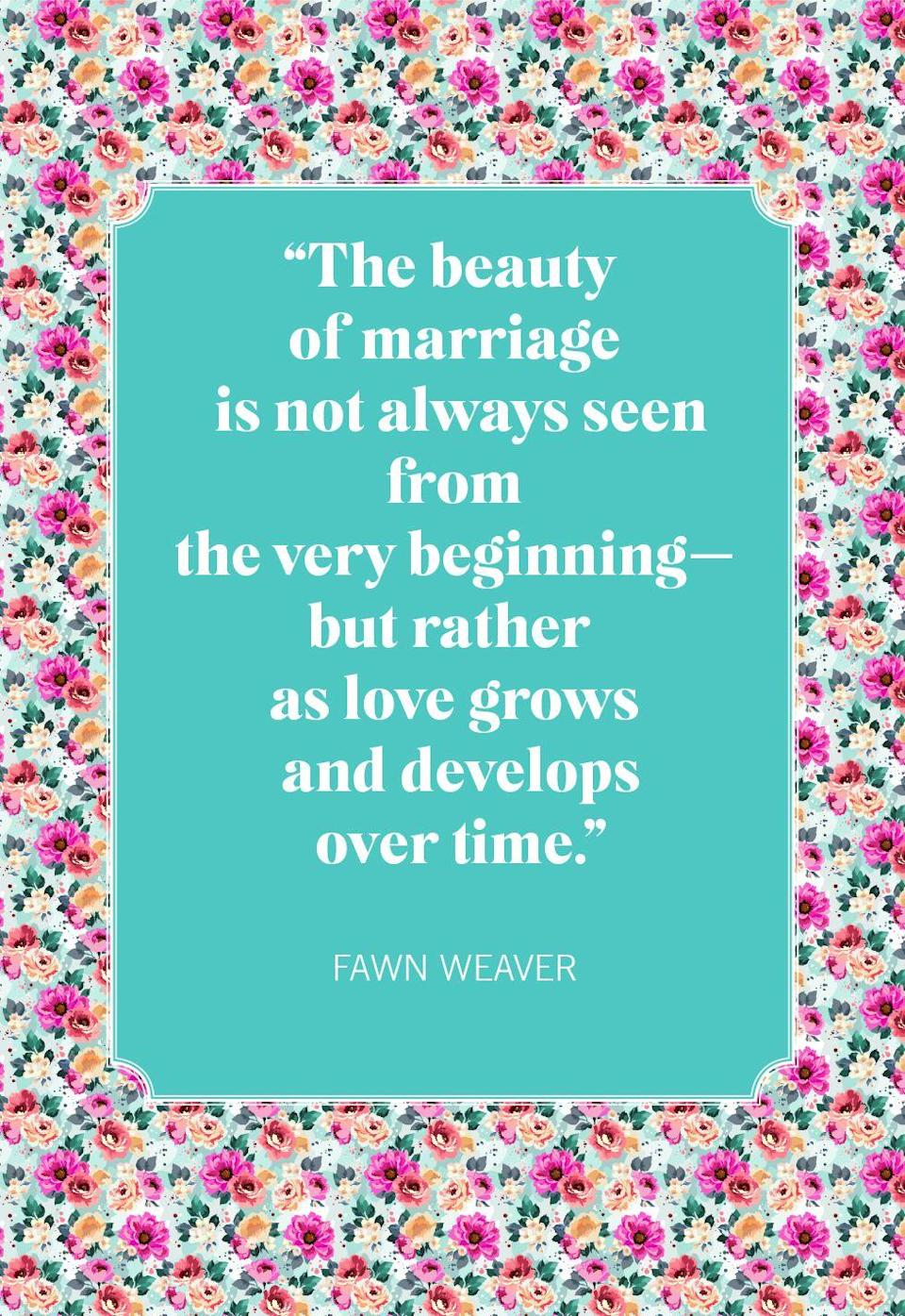 """<p>""""The beauty of marriage is not always seen from the very beginning—but rather as love grows and develops over time.""""</p>"""