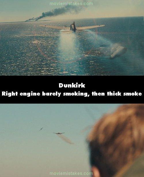"<p>As the lone Spitfire trails and attacks the German bomber, he hits the right engine, which starts smoking but the trail quickly fades. He then hits the left, which smokes a lot. We then see the same attack from below, and from this angle the both engines are smoking equally badly. (<a href=""https://www.moviemistakes.com/"" rel=""nofollow noopener"" target=""_blank"" data-ylk=""slk:MovieMistakes.com"" class=""link rapid-noclick-resp"">MovieMistakes.com</a>) </p>"