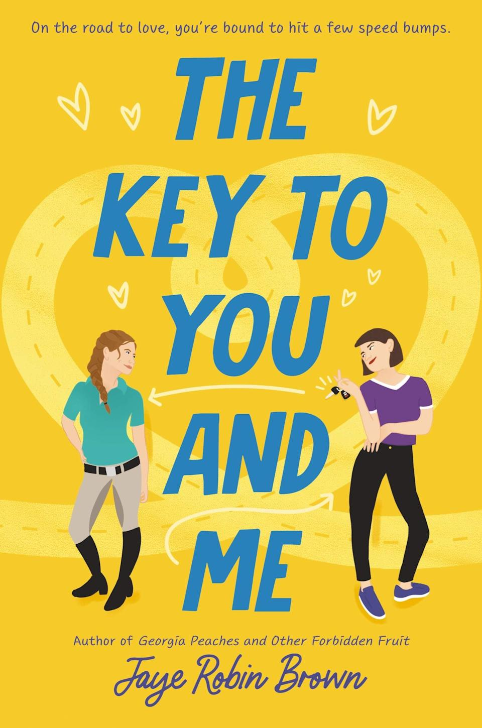 <p><span><strong>The Key to You and Me</strong></span> by Jaye Robin Brown is an adorable LGBTQ+ YA romance about a young woman overcoming her fear of driving and falling in love in the process. Piper Kitts's summer at her grandmother's is supposed to be all about horseback riding and moving on from her ex-girlfriend. But then her grandmother decides she needs to learn how to drive, and local girl Kat Pearson is going to be the one who teaches her.</p> <p><em>Out April 20</em></p>