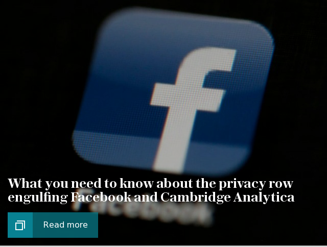 What you need to know about the privacy row engulfing Facebook and Cambridge Analytica