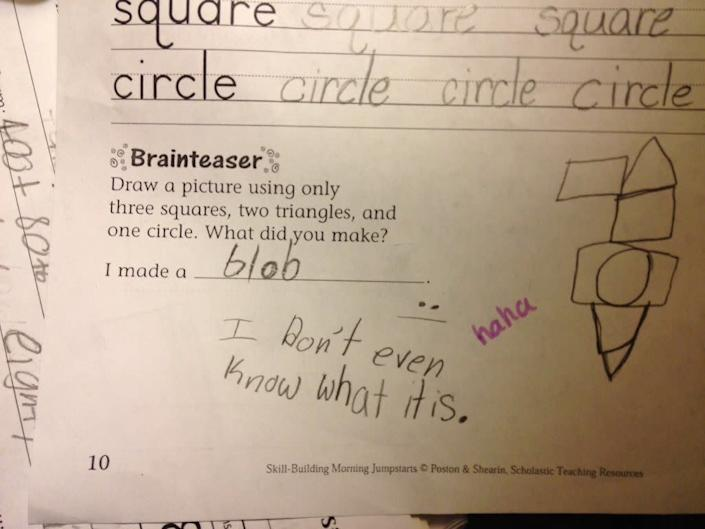 "<strong>Author:</strong> <a href=""http://www.reddit.com/r/funny/comments/1qs5x7/my_little_sisters_homework_assignment_at_least/"" rel=""nofollow noopener"" target=""_blank"" data-ylk=""slk:Reddit user rcv27"" class=""link rapid-noclick-resp"">Reddit user rcv27</a>'s little sister <a href=""http://www.huffingtonpost.com/2013/11/18/cute-kid-note-of-the-day-blob_n_4297810.html?utm_hp_ref=kid-note-of-the-day"" rel=""nofollow noopener"" target=""_blank"" data-ylk=""slk:Click here to read the full note"" class=""link rapid-noclick-resp""><em>Click here to read the full note</em></a>"