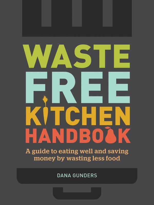 """<p>Food waste has been a <a href=""""http://www.grubstreet.com/2015/12/massimo-bottura-food-waste.html"""" rel=""""nofollow noopener"""" target=""""_blank"""" data-ylk=""""slk:hot"""" class=""""link rapid-noclick-resp"""">hot</a> <a href=""""http://www.takepart.com/article/2015/12/07/food-waste-bill-congress"""" rel=""""nofollow noopener"""" target=""""_blank"""" data-ylk=""""slk:topic"""" class=""""link rapid-noclick-resp"""">topic</a> in 2015, and now there's a guide for the waste-free cook in your life. The Waste-Free Kitchen Handbook promises to help save you money while doing good for the planet. <b>Price: $18.95. <a href=""""http://www.amazon.com/Waste-Free-Kitchen-Handbook-Eating-Wasting/dp/1452133549"""" rel=""""nofollow noopener"""" target=""""_blank"""" data-ylk=""""slk:Get it here"""" class=""""link rapid-noclick-resp"""">Get it here</a>.</b></p><p><i>(Photo: Workman Press)</i></p>"""