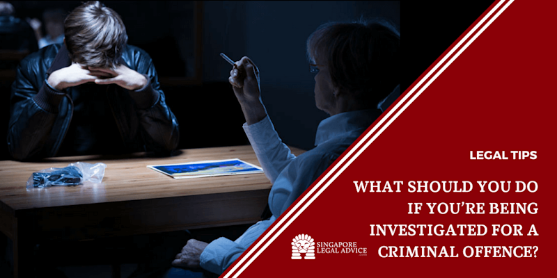 What Should You Do if You're Being Investigated for a Criminal Offence?