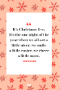 <p>It's Christmas Eve. It's the one night of the year when we all act a little nicer, we smile a little easier, we cheer a little more.</p>