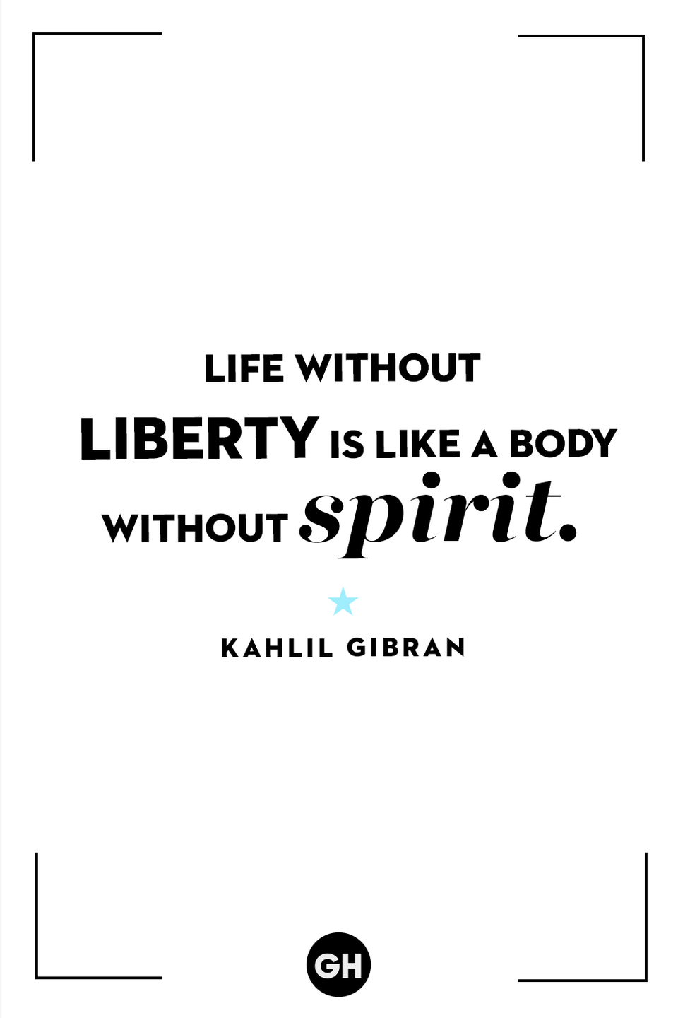 <p>Life without liberty is like a body without spirit.</p>