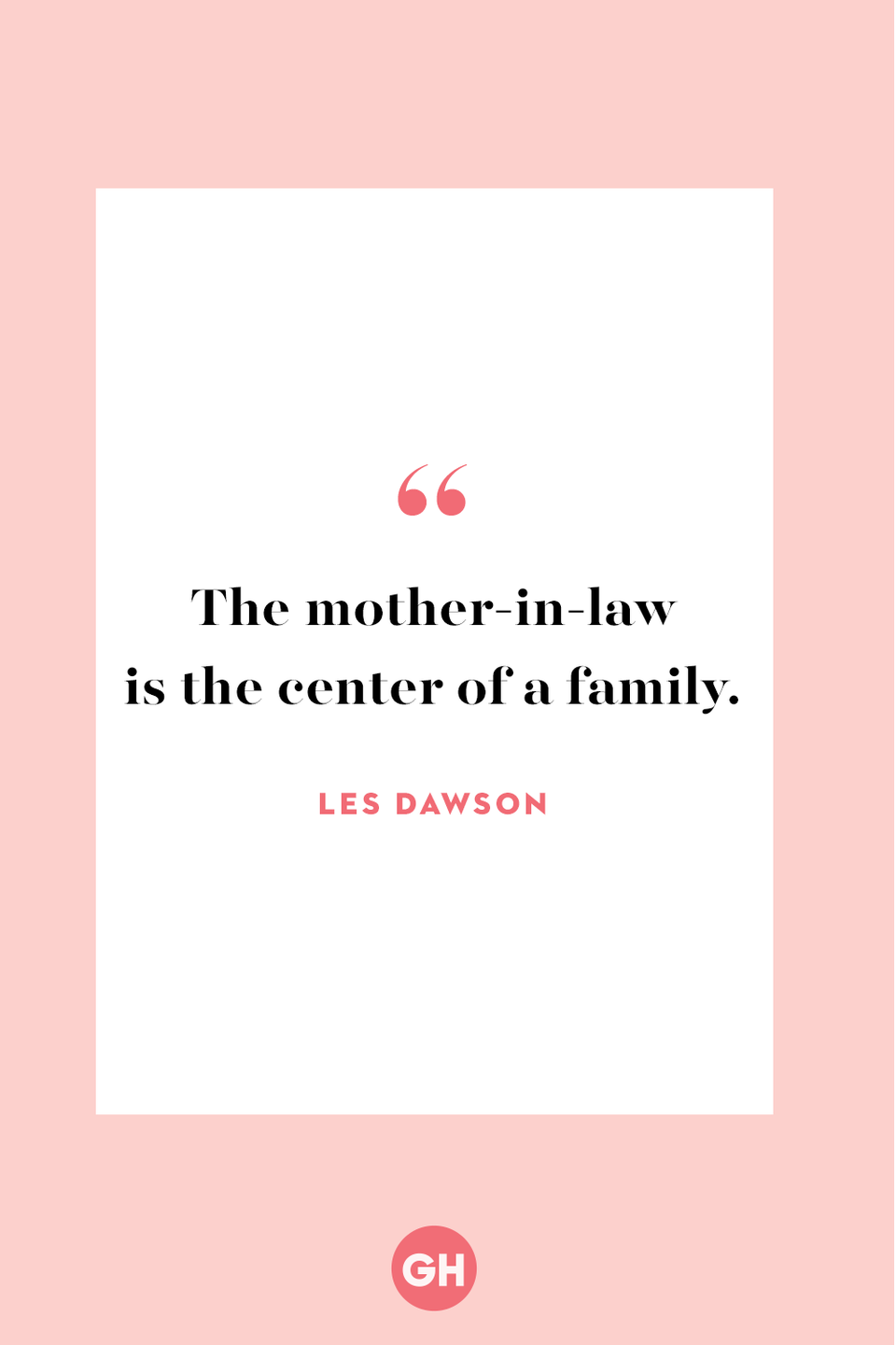 <p>The mother-in-law is the center of a family.</p>