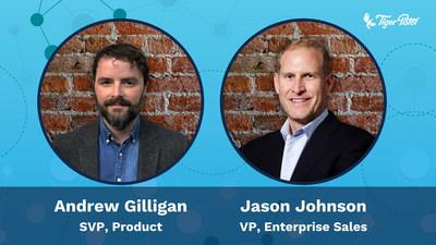 Tiger Pistol adds industry veterans Andrew Gilligan as SVP, Product, and Jason Johnson as VP, Enterprise Sales to leadership team.
