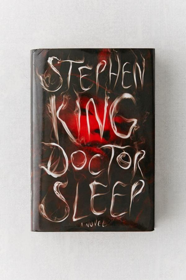 <p>If he's a Stephen King fan, you've got to get him <span>Doctor Sleep: A Novel By Stephen King</span> ($14). Just be warned, he might want to start reading immediately.</p>