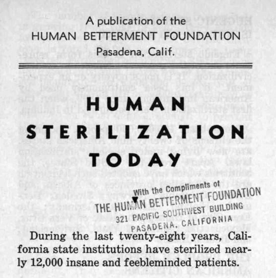 The Human Betterment Foundation, of which Caltech's Robert Millikan was a trustee, promoted forced sterilization in California.