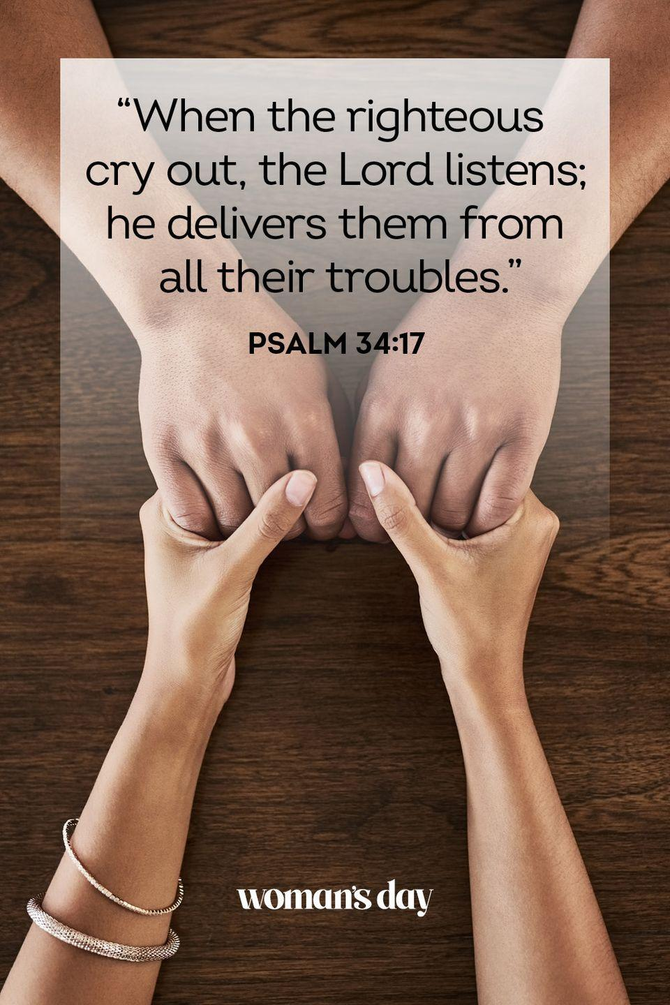 """<p>""""When the righteous cry out, the Lord listens; he delivers them from all their troubles."""" </p><p><strong>The Good News: </strong>You don't have to suffer alone or in silence. If you speak up to the Lord, He will hear you and help.<br></p>"""