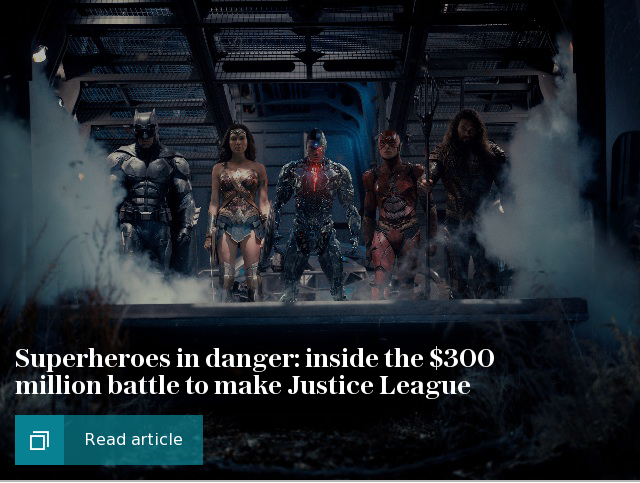 Superheroes in danger: inside the $300 million battle to make Justice League