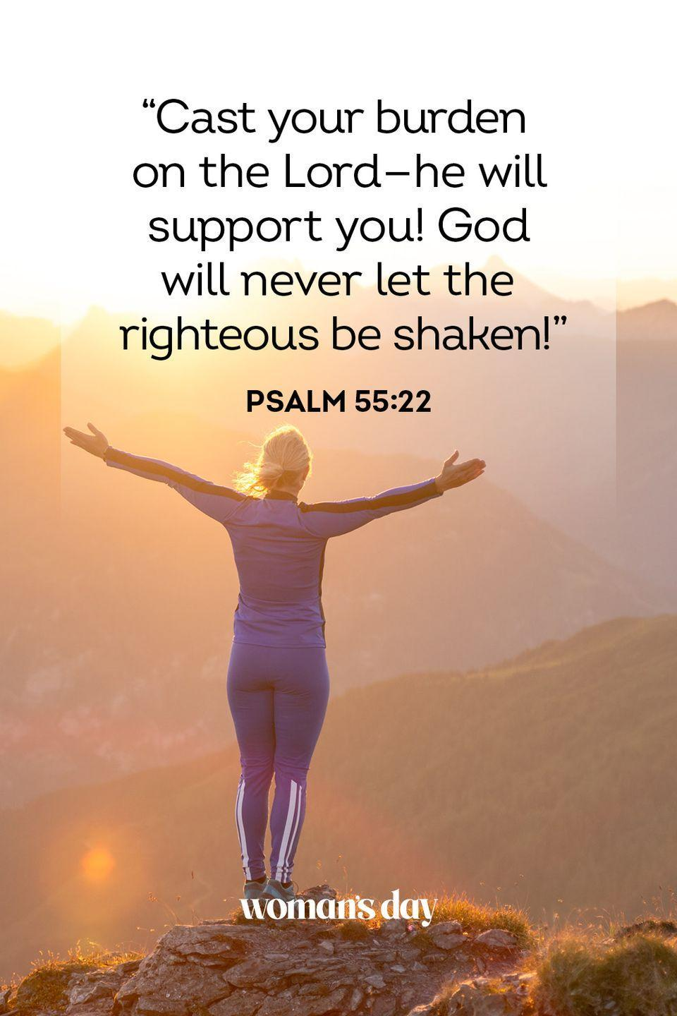 """<p>""""Cast your burden on the Lord — he will support you! God will never let the righteous be shaken!"""" — Psalm 55:22</p><p><strong>The Good News:</strong> When you have troubles in your life, pray to God to help you shoulder that load. He is there to lend support.</p>"""