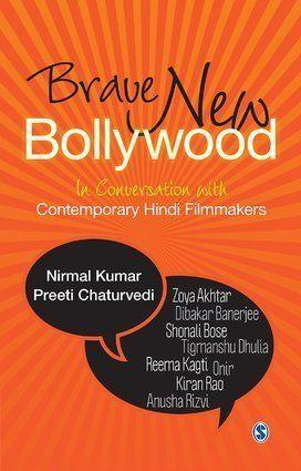 'Brave New Bollywood: In Conversation With Contemporary Hindi Filmmakers' attempts to contextualise the upsurge in the Hindi film industry.