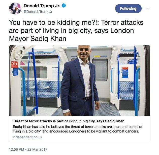 Donald_Trump_Jr__on_Twitter___You_have_to_be_kidding_me____Terror_attacks_are_part_of_living_in_big_city__says_London_Mayor_Sadiq_Khan_https___t_co_uSm2pwRTjO_