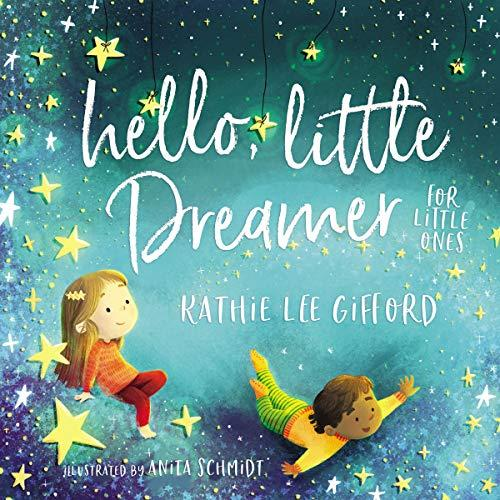 """Hello, Little Dreamer,"" by Kathie Lee Gifford (Amazon / Amazon)"
