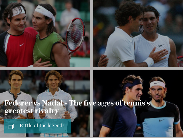 Federer vs Nadal - The five ages of tennis's greatest rivalry