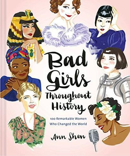 <p>Not only is <span><strong>Bad Girls Throughout History: 100 Remarkable Women Who Changed the World</strong> by Ann Shen</span> ($16) a great read, it will also look excellent on a coffee table.</p>