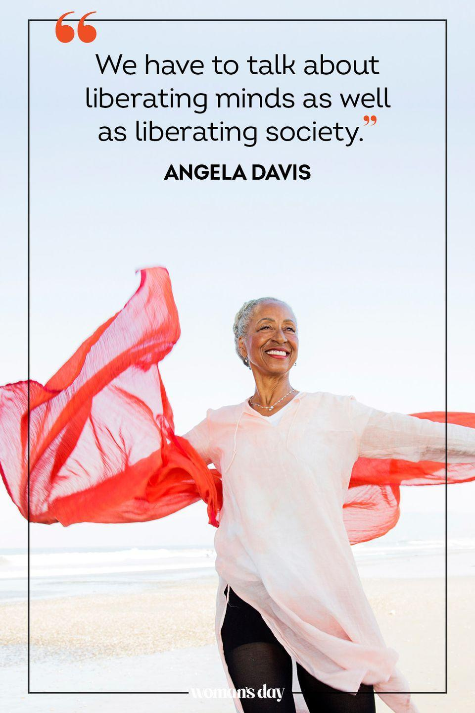 """<p>""""We have to talk about liberating minds as well as liberating society."""" — Angela Davis</p>"""