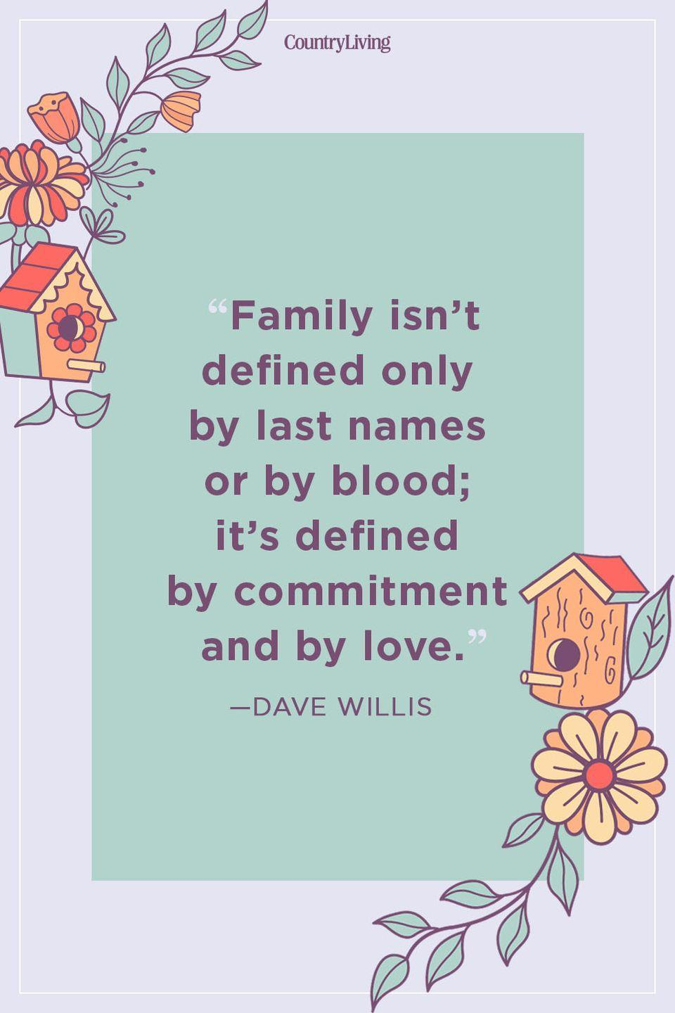 """<p>""""Family isn't defined only by last names or by blood; it's defined by commitment and by love.""""</p>"""