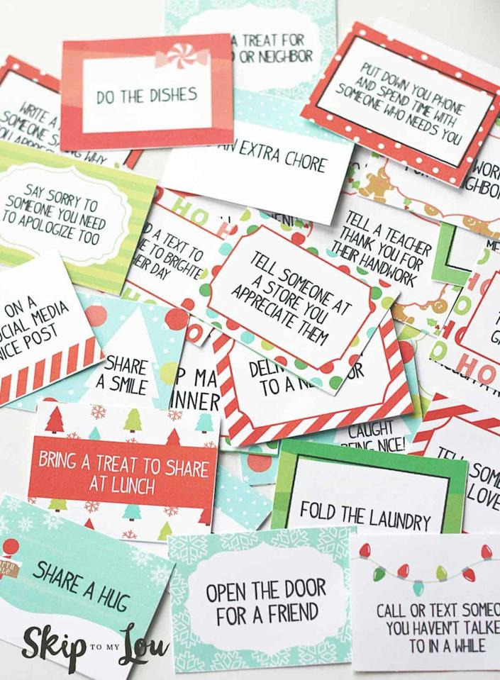 """<p>Place one of these """"Acts of Kindness"""" cards next to your Elf during any of his funny shenanigans. They'll remind your children of the importance of kindness—and give them an actionable task to take on too.</p><p><strong>Get the tutorial at <a href=""""https://www.skiptomylou.org/elf-on-the-shelf/"""" rel=""""nofollow noopener"""" target=""""_blank"""" data-ylk=""""slk:Skip to My Lou"""" class=""""link rapid-noclick-resp"""">Skip to My Lou</a>.</strong> </p>"""