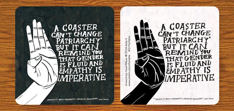 Aisle 4, a Toronto-based art collective, produced these coasters with local artists as part of a campaign to combat sexual assault at bars. This one was designed by Hazel Meyer. Supplied photo