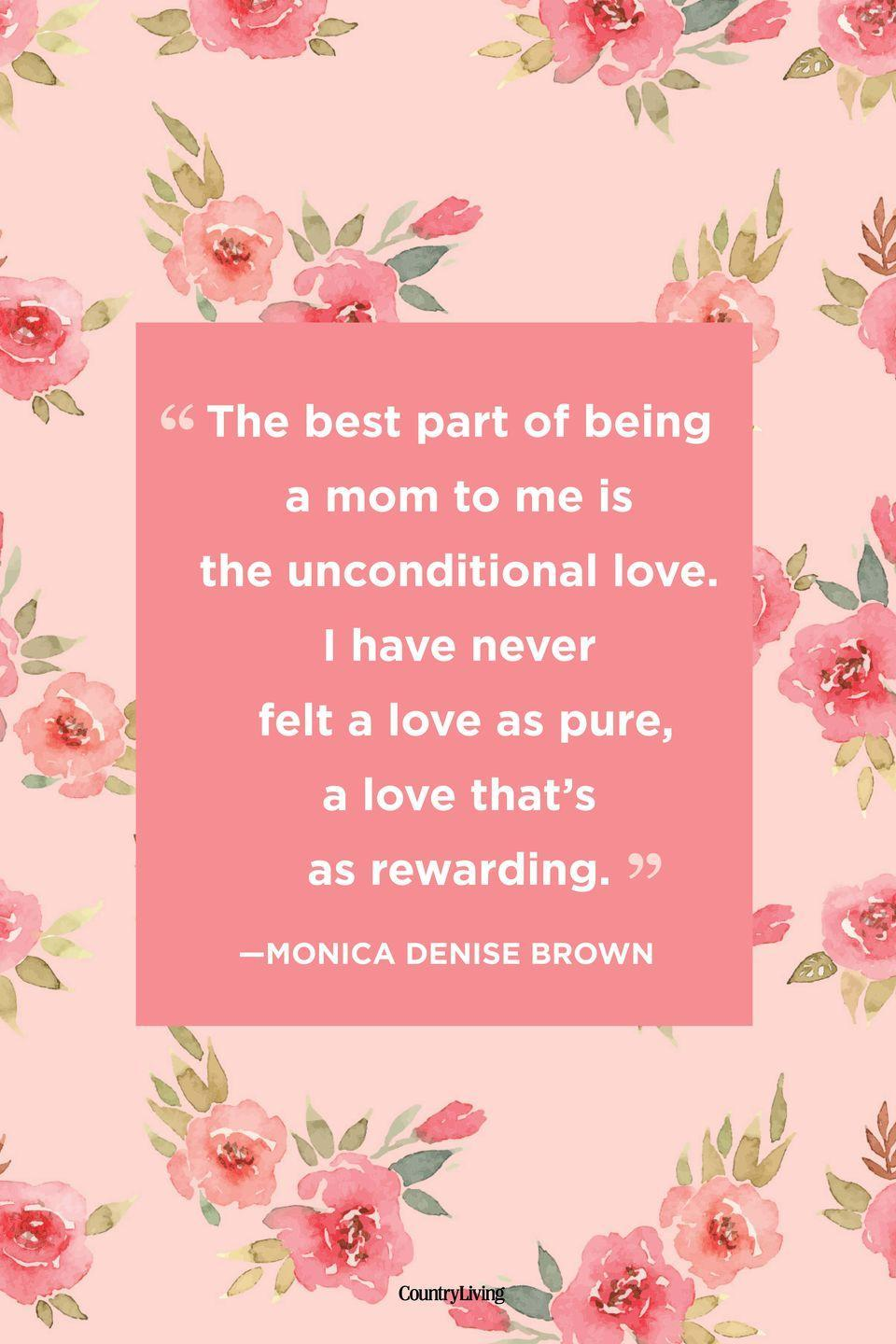 "<p>""The best part of being a mom to me is the unconditional love. I have never felt a love as pure, a love that's as rewarding.""</p>"