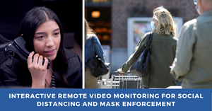 Interactive remote video monitoring service with automated voice-down helps retailers and restaurants promote social distancing and mask-wearing guidelines