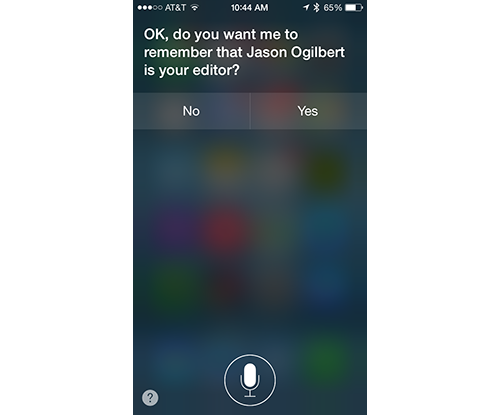 iPhone Siri screen: OK, do you want me to remember that Jason Ogilbert is your editor?