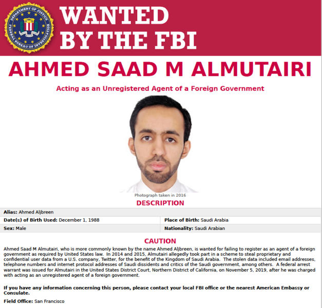This FBI internet wanted poster, released Thursday, Nov. 7, 2019, shows Ahmed Saad M. Almutairi, a person sought in connection with alleged spying on critics of Saudi Arabia on Twitter. Saudi Arabia, frustrated by growing criticism of its leaders and policies on social media, recruited two Twitter employees to spy on thousands of accounts that included prominent opponents, U.S. prosecutors have alleged. (FBI via AP)