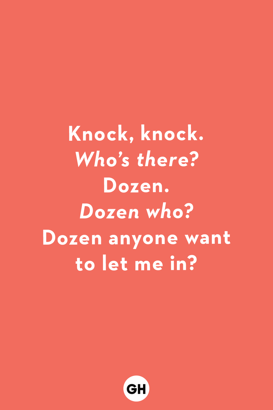 <p><em>Who's there?</em></p><p>Dozen.</p><p><em>Dozen who?</em></p><p>Dozen anyone want to let me in?</p>