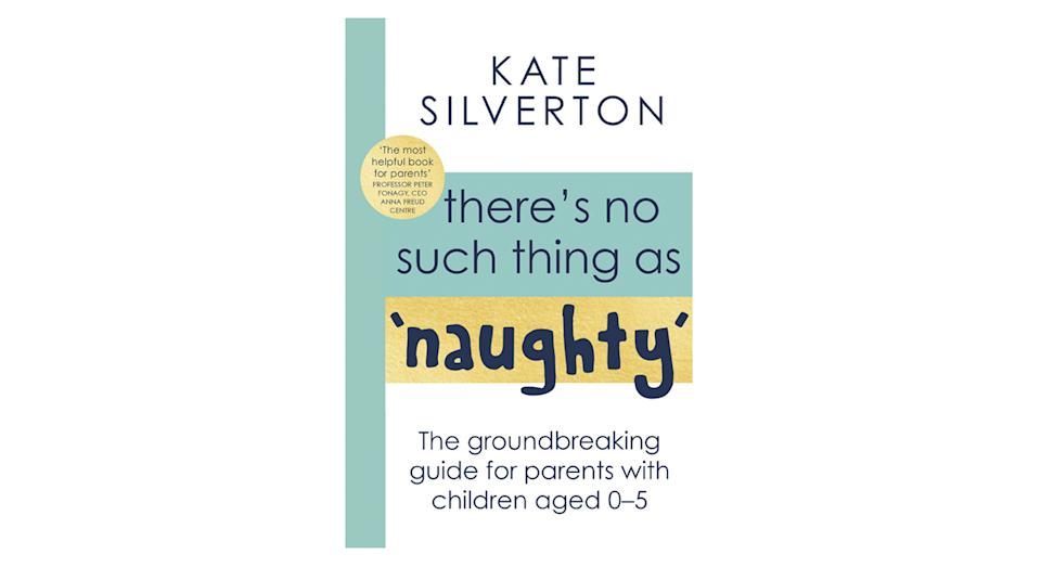 There's No Such Thing As Naughty by Kate Silverton