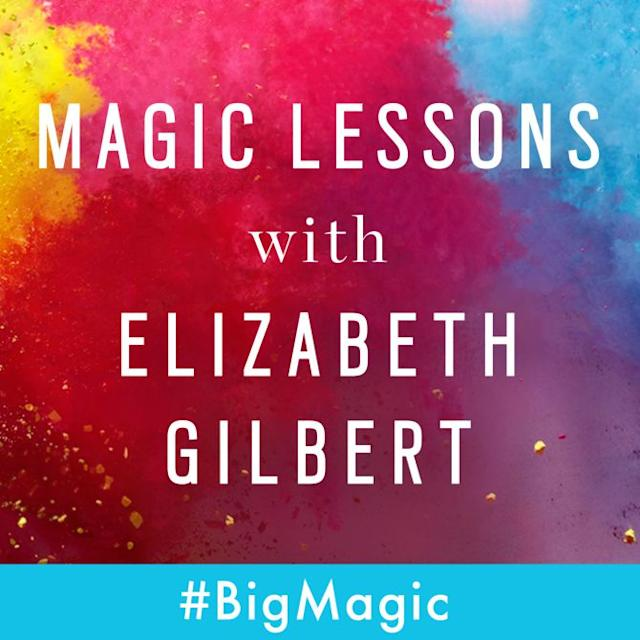 Magic Lessons with Elizabeth Gilbert