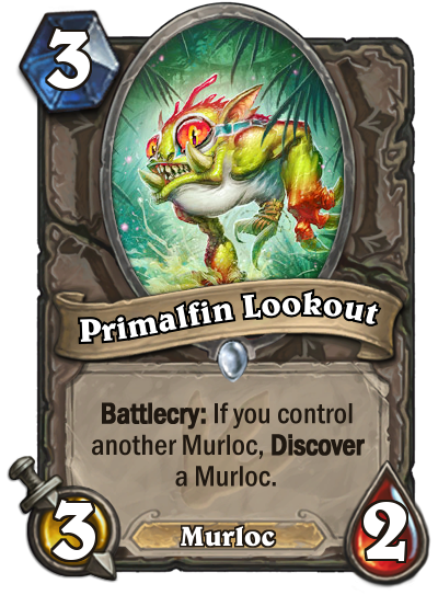 <p>Elementals aren't the only tribe making a comeback in Un'Goro. Murlocs are getting more tools for their aggressive stylings, and Primalfin Lookout is no exception. If you're looking to truly commit to Murlocs, the option to find more while summoning a 3/2 body is certainly not a bad choice. </p>