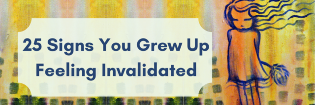 25 Signs You Grew Up Feeling Invalidated