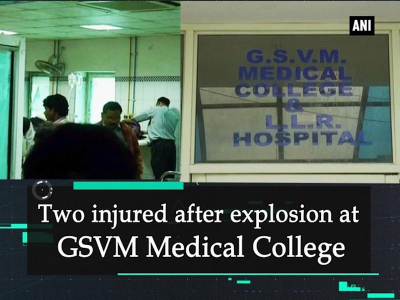 Two injured after explosion at GSVM Medical College