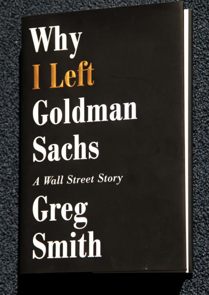 """Greg Smith's new book """"Why I Left Goldman Sachs, is photographed, Monday, Oct. 22, 2012, in New York. Smith was a vice president at Goldman Sachs until March when he announced his departure from the investment bank with a blistering editorial in The New York Times. (AP Photo/Bebeto Matthews)"""