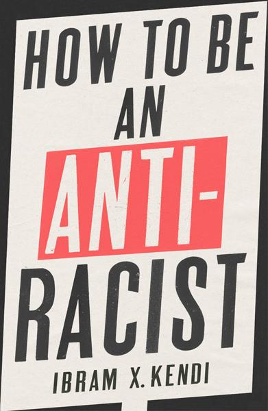 how-to-be-antiracist