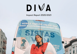 Diva's Impact Report 2020/2021 Cover Page, featuring partner Black Women's Blueprint