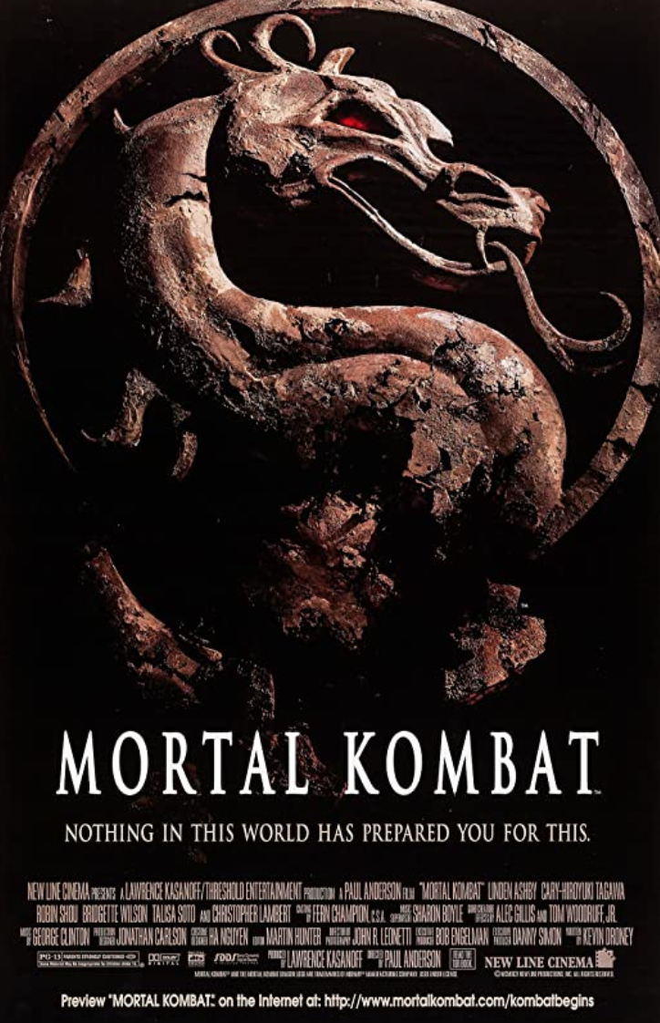 "<p>The original <em>Mortal Kombat </em>adaptation is just pure fun. It's maybe the best video game adaptation, and only because it doesn't try to be anything it's not. Simple storyline. Awesome fight choreography. Maybe could have been more violent, but, hey, we'll take what we can get.</p><p><a class=""link rapid-noclick-resp"" href=""https://www.amazon.com/Mortal-Kombat-Christopher-Lambert/dp/B0093Q99HW/ref=sr_1_1_sspa?dchild=1&keywords=Mortal+Kombat&qid=1617721757&s=instant-video&sr=1-1-spons&psc=1&spLa=ZW5jcnlwdGVkUXVhbGlmaWVyPUExQjRSRFZNVlhMVlUwJmVuY3J5cHRlZElkPUFPNks0S04wTlozRjQmZW5jcnlwdGVkQWRJZD1BMDQ0NzkzOTNQVFIyRVk3ODhXSEYmd2lkZ2V0TmFtZT1zcF9hdGYmYWN0aW9uPWNsaWNrUmVkaXJlY3QmZG9Ob3RMb2dDbGljaz10cnVl&tag=syn-yahoo-20&ascsubtag=%5Bartid%7C2139.g.36026663%5Bsrc%7Cyahoo-us"" rel=""nofollow noopener"" target=""_blank"" data-ylk=""slk:STREAM IT HERE"">STREAM IT HERE</a></p>"