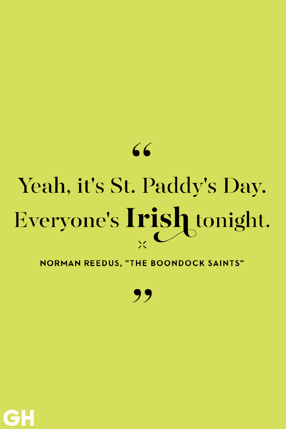 <p>Yeah, it's St. Paddy's Day. Everyone's Irish tonight. </p>
