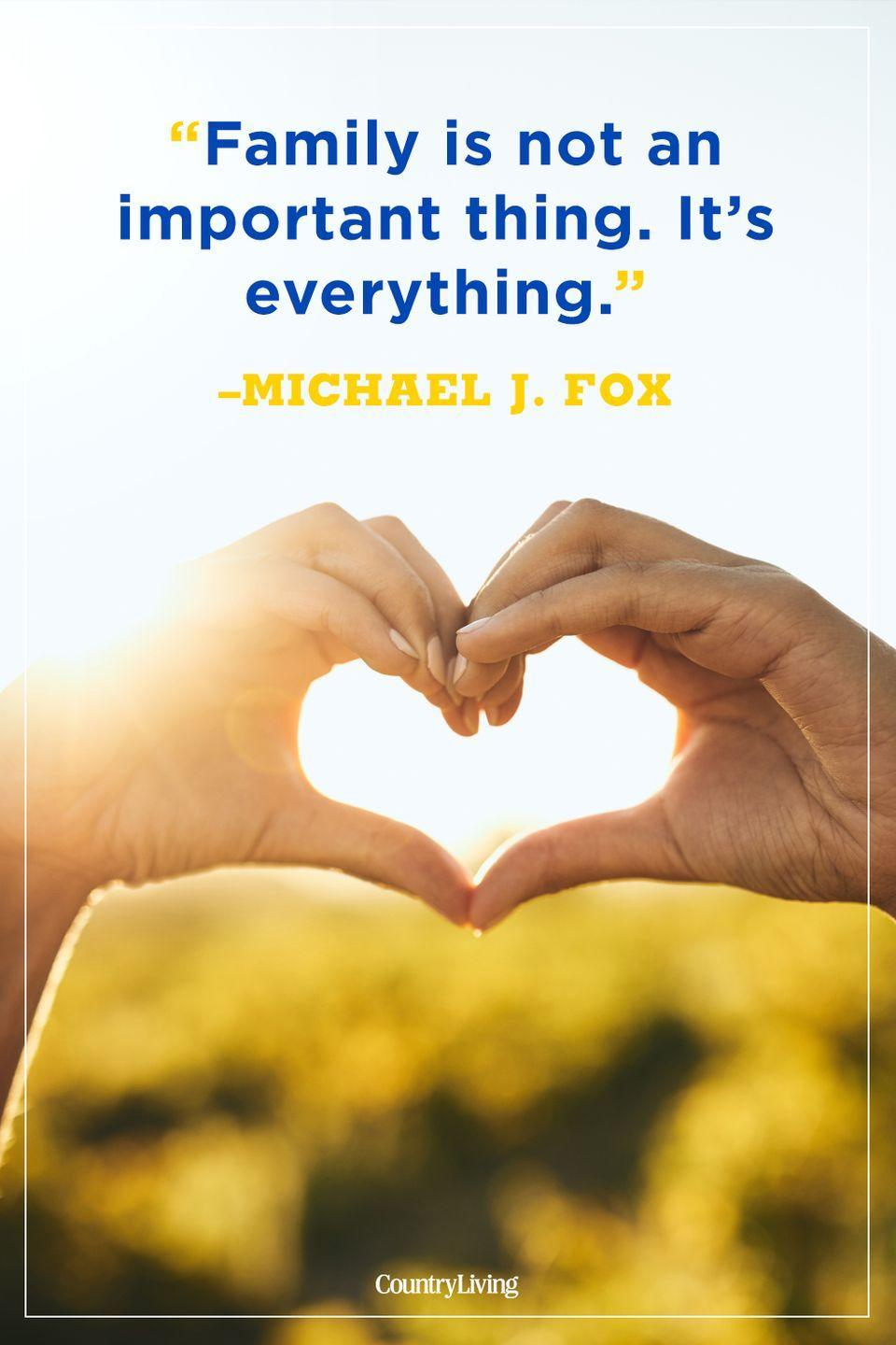 """<p>""""Family is not an important thing. It's everything.""""</p>"""