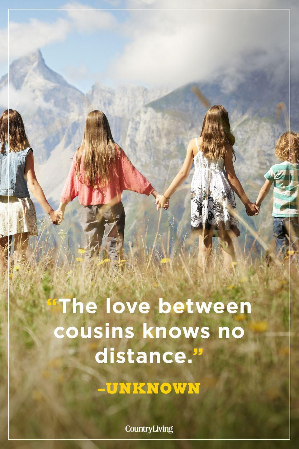 """<p>""""The love between cousins knows no distance.""""</p>"""