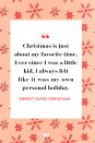 <p>Christmas is just about my favorite time. Ever since I was a little kid, I always felt like it was my own personal holiday.</p>